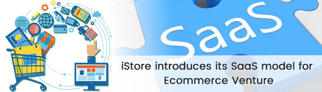 iStore introduces its SaaS model for Ecommerce Venture
